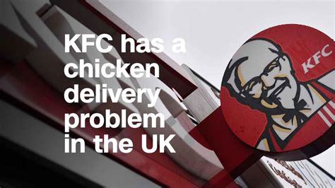 KFC has a chicken delivery problem in the UK - Video