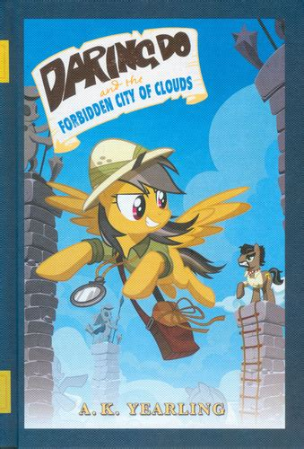 Daring Do and the Forbidden City of Clouds · A