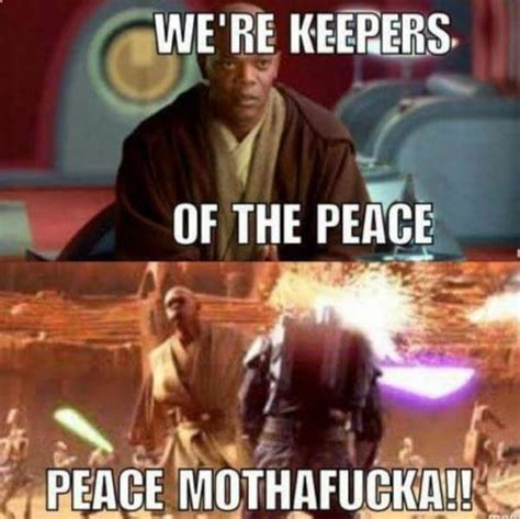 PEACE MOTHAFUCKA!! | Star Wars | Know Your Meme